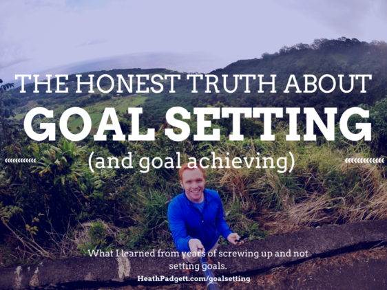 The Honest Truth About Goal Setting