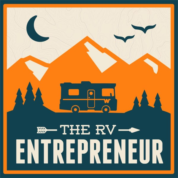 The rv entrepreneur podcast build a business anywhere the rv entrepreneur podcast fandeluxe Gallery