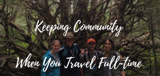 Keeping Community When You Travel Full-Time: Caravanning, Hosting, & Spontaneous Meet Ups