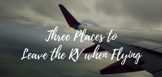 Three Places to Leave the RV When Flying