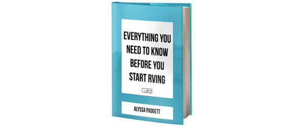 What You Need to Know Before You Start RVing (free guide)